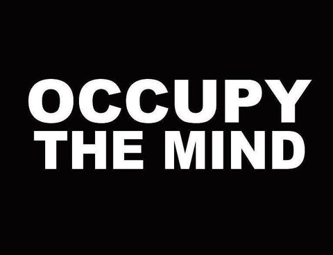 OCCUPY THE MIND