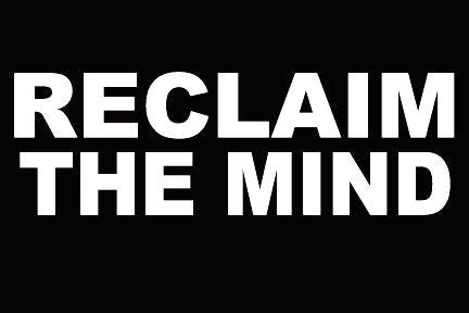 RECLAIM THE MIND