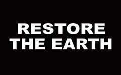 RESTORE THE EARTH