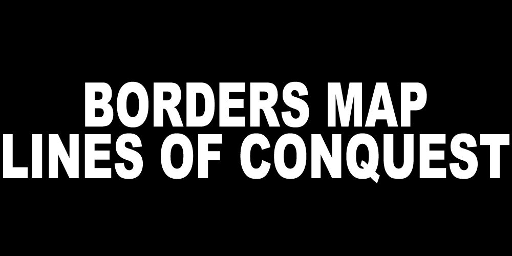 BORDERS MAP LINES OF CONQUEST