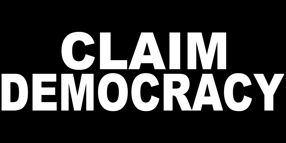 CLAIM DEMOCRACY