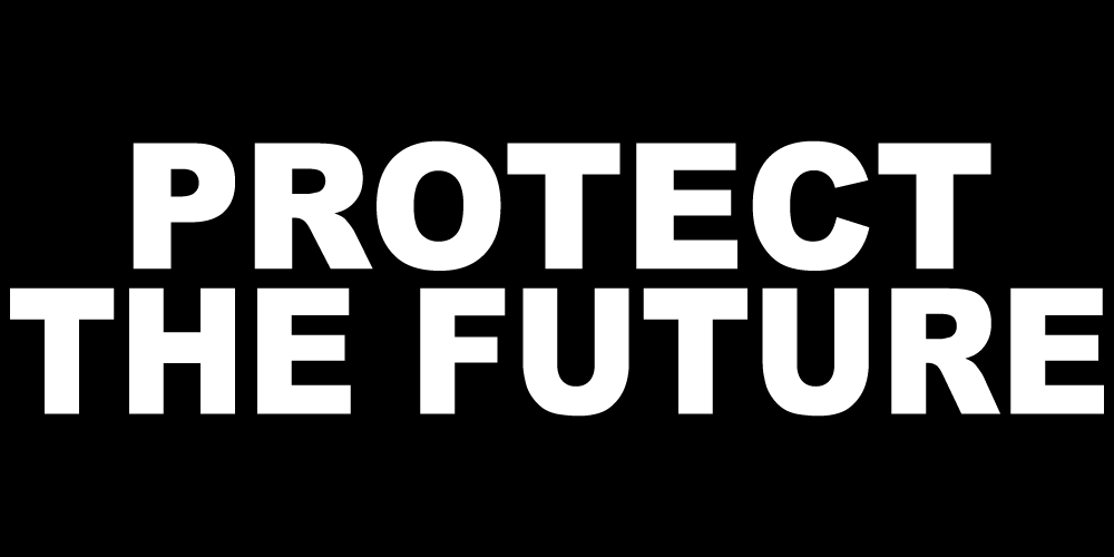 PROTECT THE FUTURE