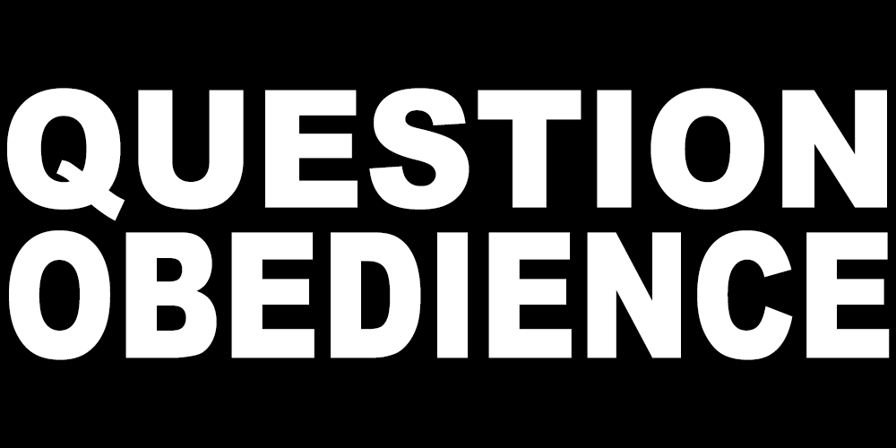 QUESTION OBEDIENCE