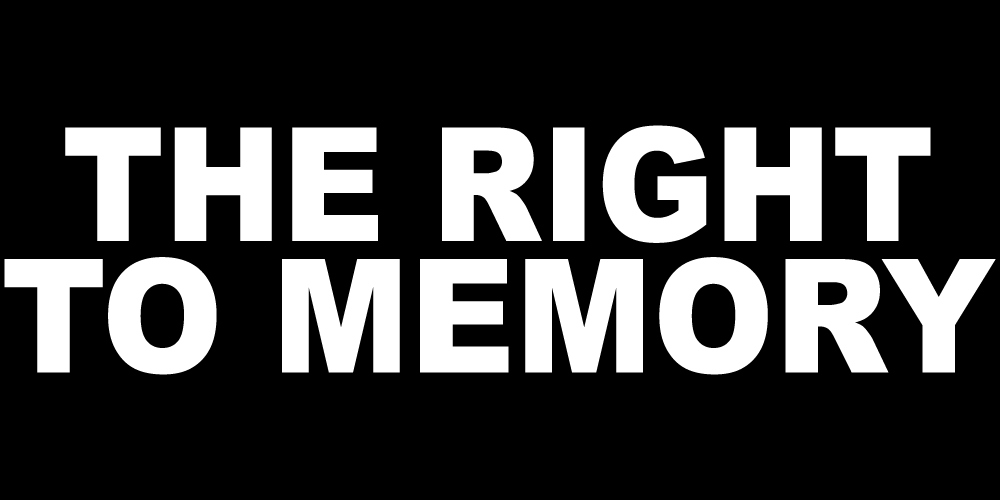 THE RIGHT TO MEMORY