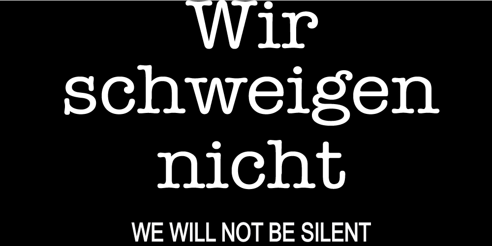 WE WILL NOT BE SILENT / GERMAN