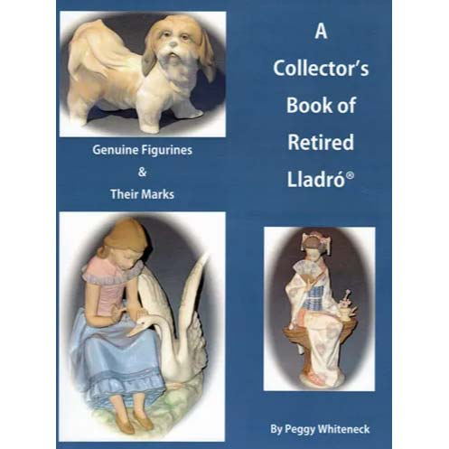 A Collector's Book Of Retired Lladro by Peggy Whiteneck
