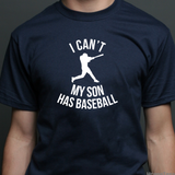 Can't my Son has Baseball