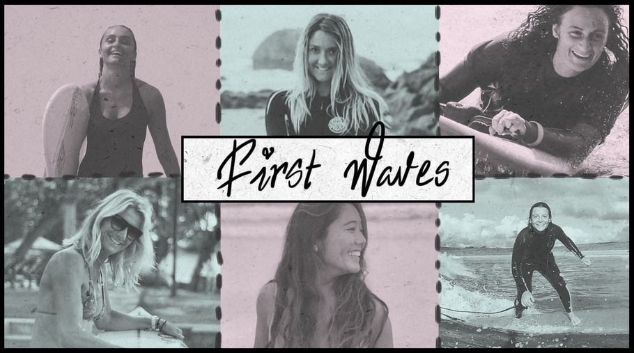 First Waves - The Stories Behind Amazing Women Surfing