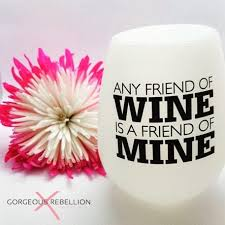 ANY FRIEND OF WINE IS A FRIEND OF MINE | Glow In The Dark Silicone Wine Cup