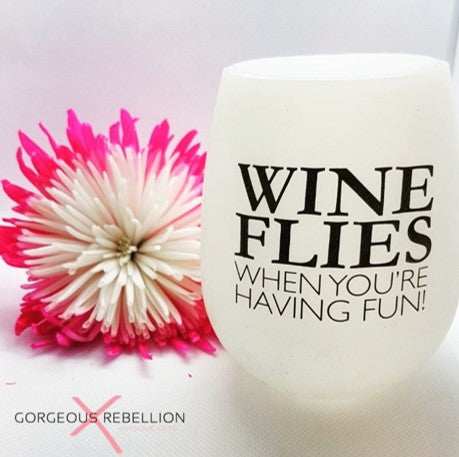 WINE FLIES WHEN YOU'RE HAVING FUN | Glow In The Dark Silicone Wine Cup