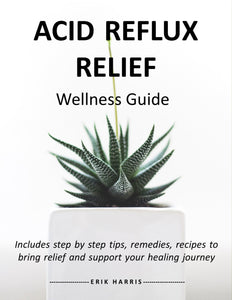 ACID REFLUX RELIEF - WELLNESS GUIDE - Chi for Healing