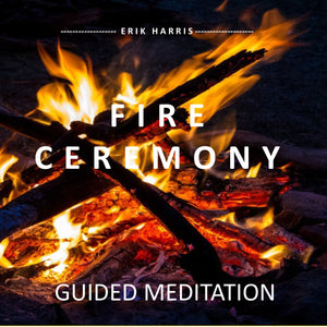 FIRE CEREMONY - GUIDED MEDITATION - Chi for Healing
