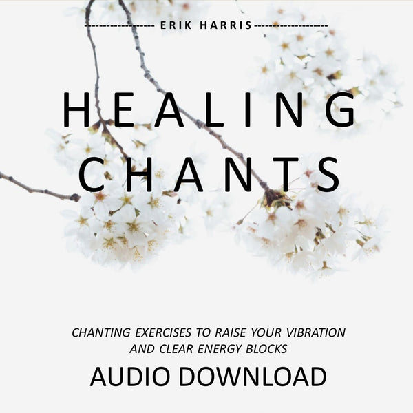 HEALING CHANTS - Chi for Healing