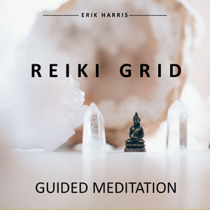 REIKI GRID - GUIDED MEDITATION - Chi for Healing