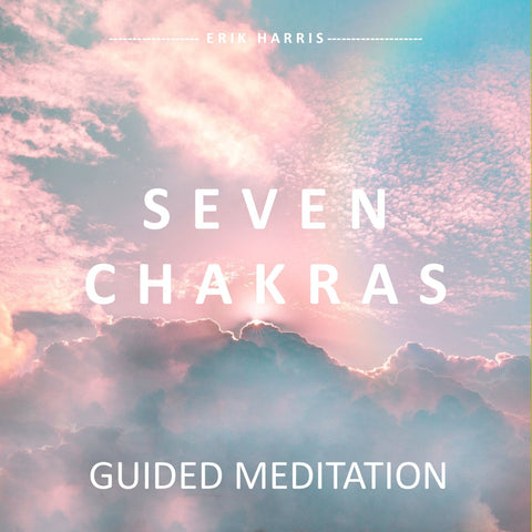 SEVEN CHAKRAS - GUIDED MEDITATION - Chi for Healing