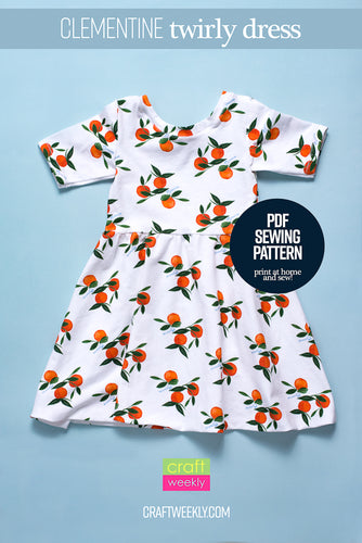 The Clementine Twirly Dress - PDF Sewing Pattern 2T - 10 Kids