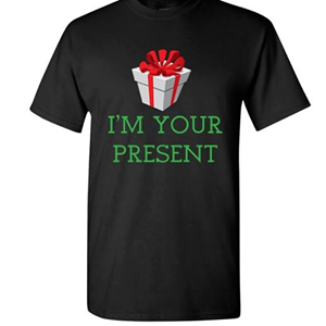 I'M Your Present Christmas T Shirt