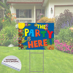 The Party Is Here  Happy Birthday Yard Sign