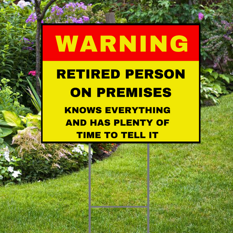 "Warning, Retired Person Sign Yard Sign 24""x18""  Includes Stake  and Shipping"