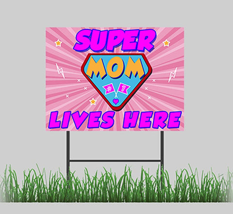 Super Mom Lives Here Mother's Day Yard Sign