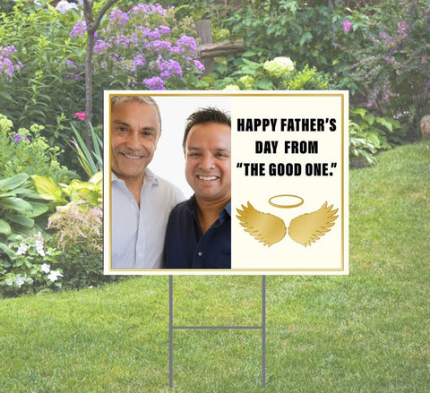 Father's Day Yard Sign From The Good One (Custom Photo)- With Stake 24x18