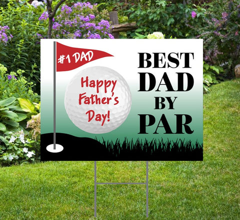 Father's Day Yard Sign Best Dad by Par Golf w/Yard Stake  24x18