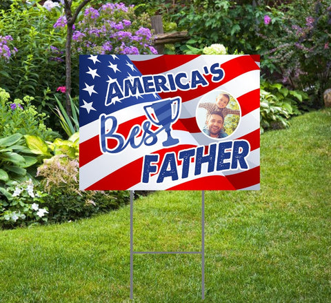 Father's Day Yard Sign - USA Flag, America's Best Father with Picture or without Picture comes with H-Stake 24x18, printed on coroplast
