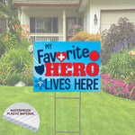 "Favorite Hero Lives Here  Yard Sign  24""x 18""  Includes Stake  and Shipping"