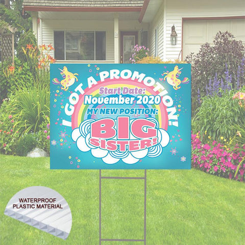 Going to be Big Sister Yard Sign comes with H-Stake 24x18, printed on coroplast I Got a Promotion