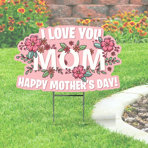 Happy Mother's Day Yard Sign, I love you Mom