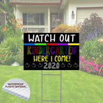 Kindergarten Yard Sign - Watch Out Here I Come 2020, includes Shipping and Stake.  School 2020