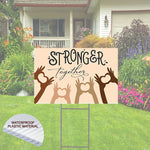 Stronger Together Yard Sign 24x18 - Includes H-Stake - Hands with Hearts