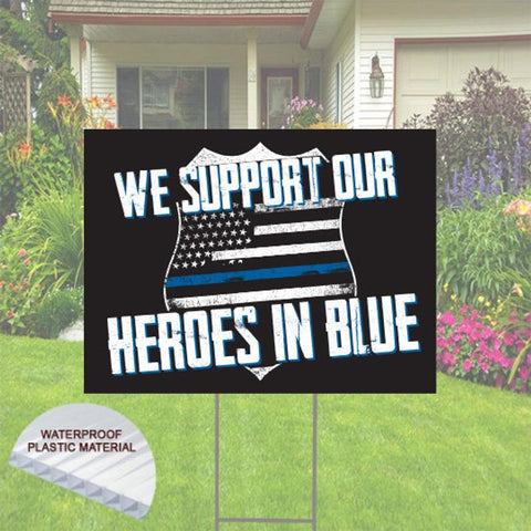 We Support Our Heroes in Blue Yard sign
