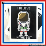 I Believe in The Belt Sticker
