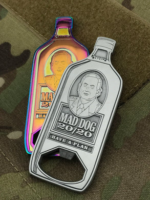Mattis 20/20 Bottle Opener Coin - HAVE A PLAN