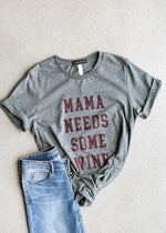 Mama Needs Some Wine Tee
