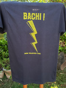 """BACHI""...mom warned you! T-shirt"
