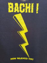"Load image into Gallery viewer, ""BACHI""...mom warned you! T-shirt"