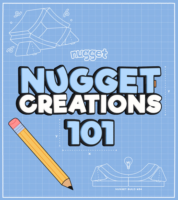 Nugget Creations 101