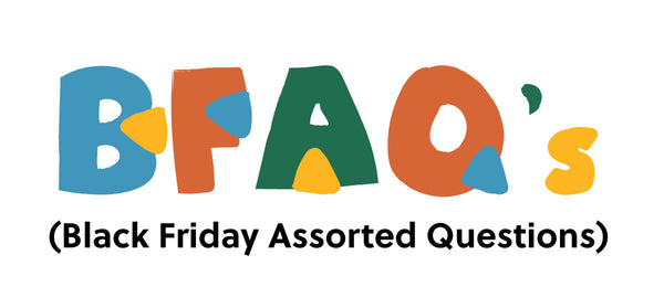 BFAQ's - Your Guide To Black Friday