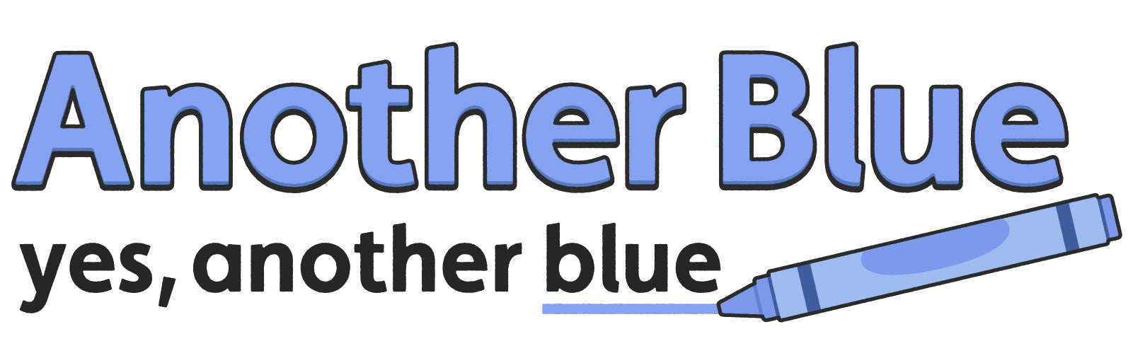 Another blue, yes, another blue headline text, with blue crayon underlying second blue