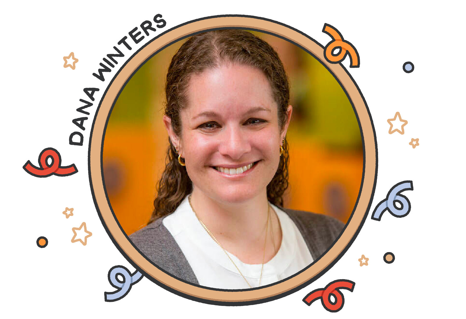 Headshot of Dana Winters, PhD, framed in a circle with illustrated curlicues in various colors