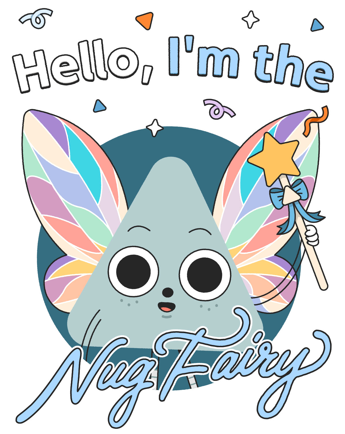 Hello, I'm the Nug Fairy! written over a cartoon character with a pale blue triangular body, colorful fairy wings, wide eyes and a little grin. They are carrying a wand in their left hand.