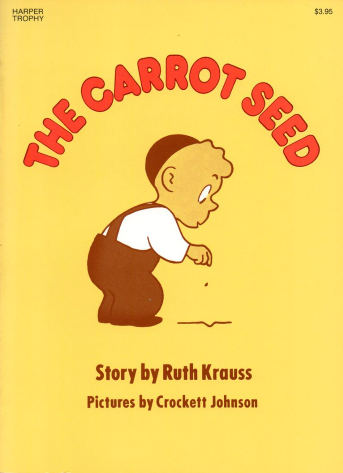 """Cover of book, """"The Carrot Seed,"""" with little child dropping a seed into ground"""