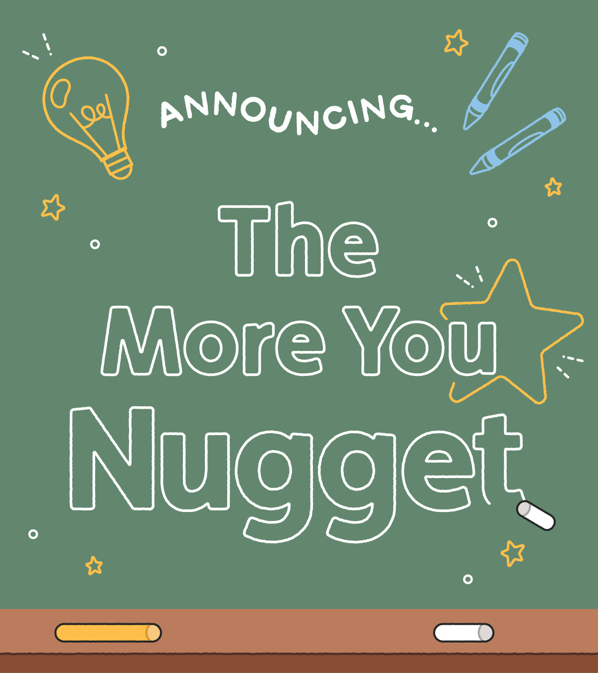 """""""Announcing... The More You Nugget"""" illustration on a chalkboard with doodles"""