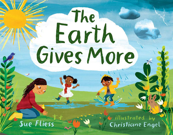 The Earth Gives More, By Sue Fliess