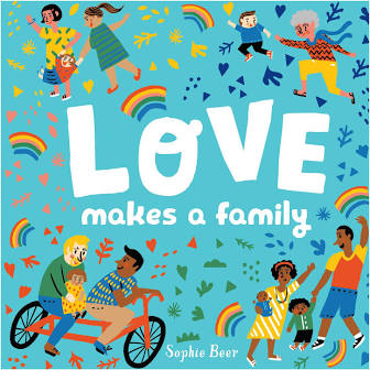 """Book Title """"Love Makes a Family"""" with illustrated families and rainbows"""
