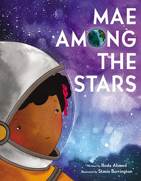 Book cover for Mae Among the Stars, with child in astronaut helmet gazing out at cosmos