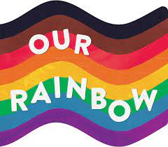 """Pride rainbow with book title, """"Our Rainbow"""""""
