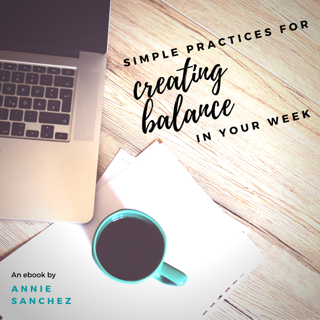 eBook: Simple Practices for Creating Balance in Your Week